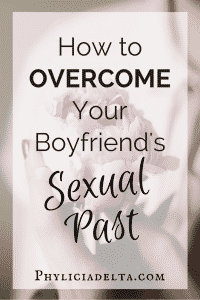 How to Overcome Your Boyfriend's Sexual Past