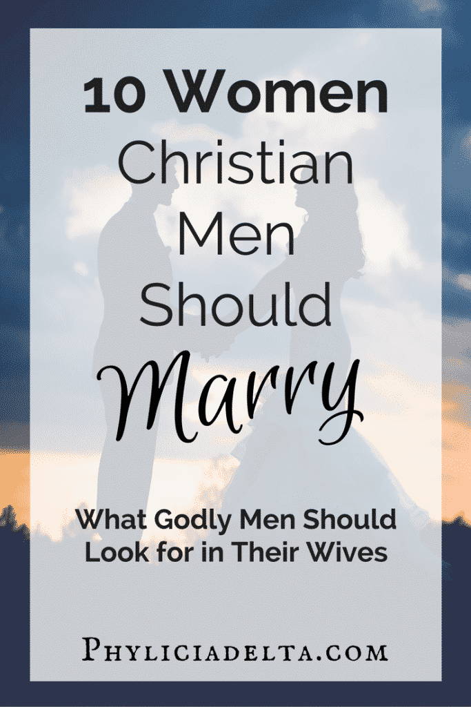 10 Women Christian Men Should Marry