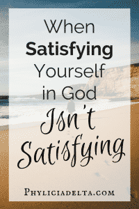 How to Find Satisfaction in God