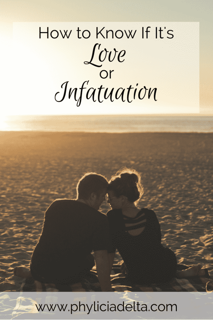 What is infatuation, and what is love? How do you know which it is in your dating relationship?