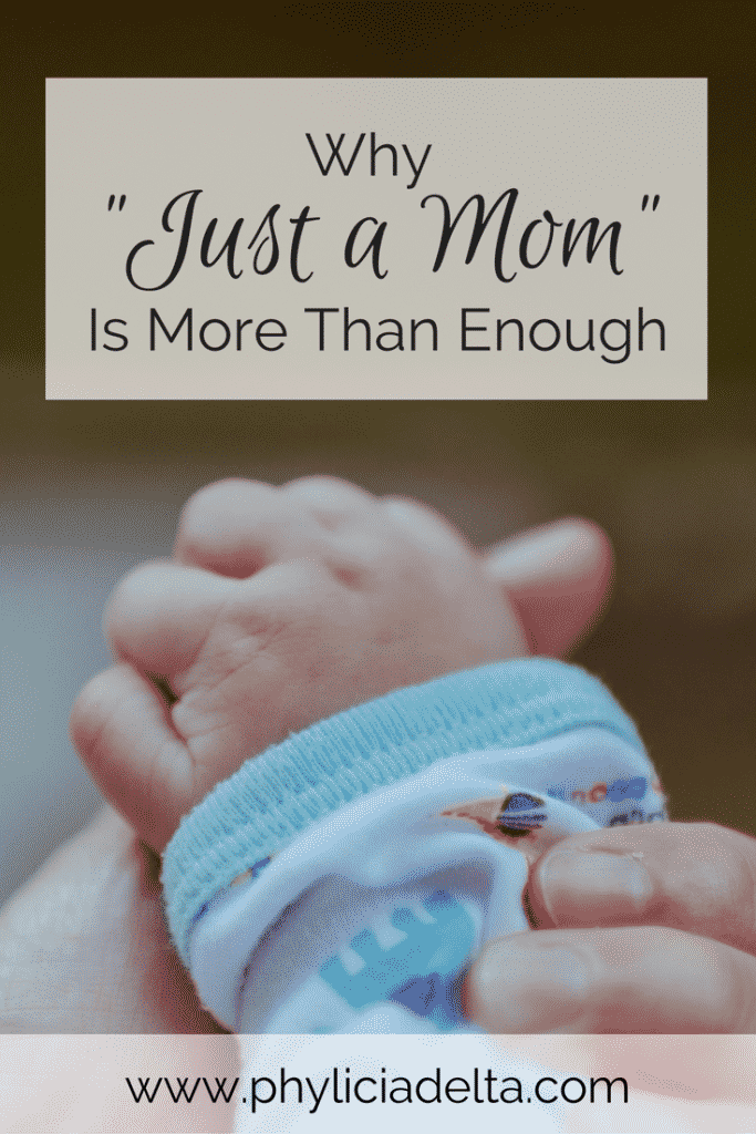 "Being ""just a mom"" isn't a Plan B type of calling. It's Plan A, all the way."