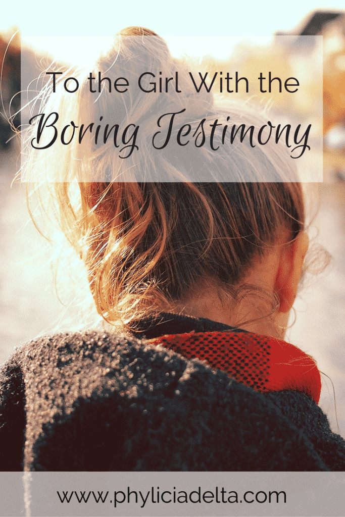 "Your ""boring"" testimony stands witness to the same grace that gives value to the promiscuous, purpose to the addict, and freedom to the slave."