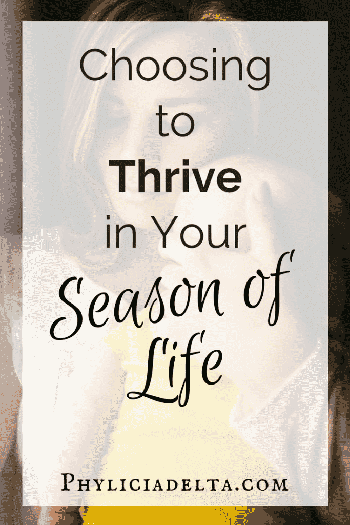 Choosing to Thrive in Your Season of Life