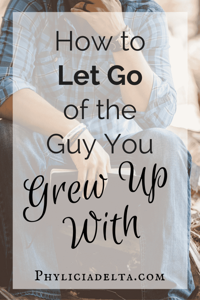 How to Let Go of the Guy You Grew Up With