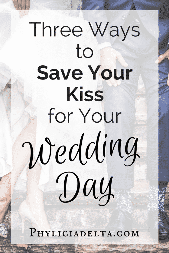 3 Practical Ways to Save Your Kiss