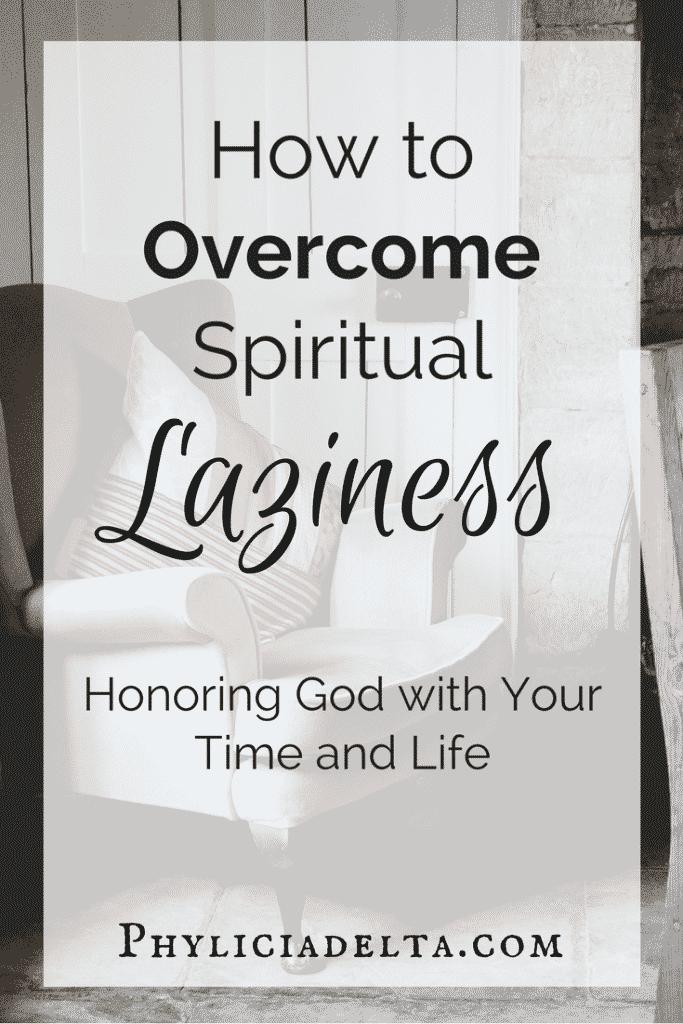 All Laziness is Spiritual Laziness - Phylicia Masonheimer