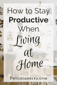 How to Stay Productive While Living At Home