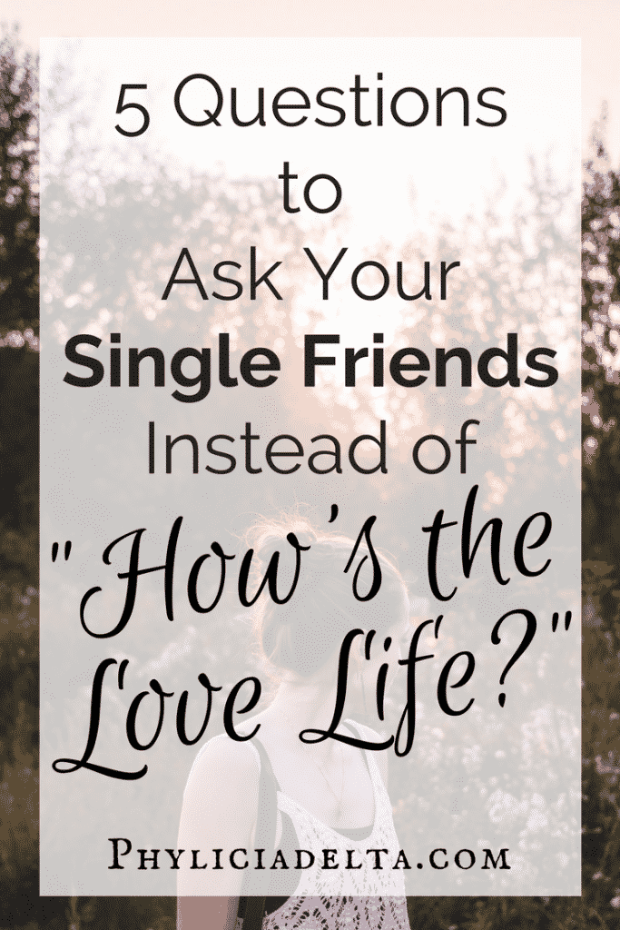 Five Questions to Ask Your Single Friends