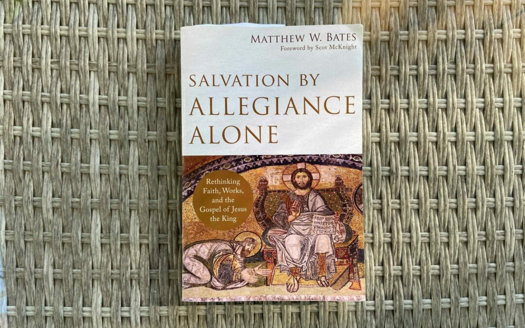 Salvation By Allegiance Alone [Book Review]